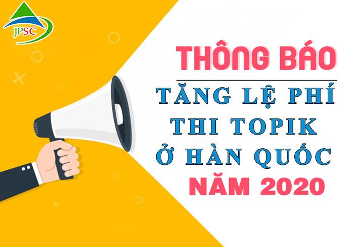 Thay đổi lệ phí thi Topik năm 2020