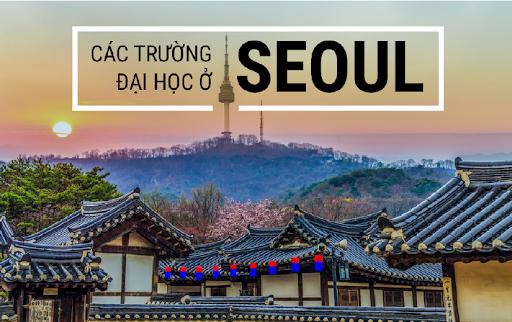 TỔNG HỢP CÁC TRƯỜNG ĐẠI HỌC Ở SEOUL, HÀN QUỐC